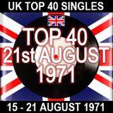 UK TOP 40: 15-21 AUGUST 1971