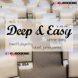 Deep & Easy No.5 - Summer Closing