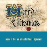 music is life - an irish christmas - dj dervel