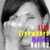 Life Elsewhere Music Vol 62
