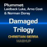 Plummet vs. Laidback Luke, Arno Cost & Norman Doray - Damaged Trilogy