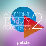 Welcome To My House Party 2  (8/07/2012)
