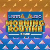 unitrΔ_Δudio: MORNING ROUTINE (DJ Mix)