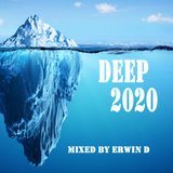 Deep 2020 mixed by Erwin D.   One you can't mis.
