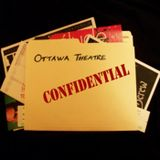 Ottawa Theatre Confidential Bonus Prix Rideau Awards Episode