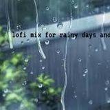 lofi mix for rainy days and mondays