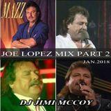 JOE LOPEZ MIX PART 2 DJ JIMI M..2018