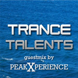 Trance Talents Sessions 044 guestmix peakXperience