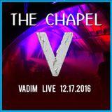 Vadim - Live at The Chapel - PRIVATE VIP - 12-17-16 - Part 3 - Peak Dancing