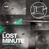 Lost Minute Podcast #008 - Ramin Sayyah