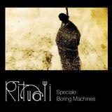 Rituali, 30/04/2018 Speciale Boring Machines