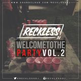 @RECKLESSDJ_ - Welcome To The Party: Vol. 2
