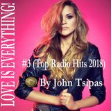 LOVE IS EVERYTHING ! #3 (Top Radio Hits 2018)