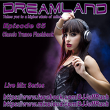 Dreamland Episode 65, November 22nd, 2017, Classic Trance Flashback