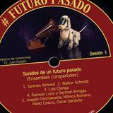 Sonidos de un futuro pasado. Ensambles compartidos - Improvisación de todos los invitados + Arriaga