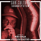 Sub-Culture Soundsystem Radio 018 (3.8.16)