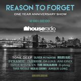 Reason To Forget w/ Tone Deep - Anniversary Show - Guest Mix Oliver Petkovski - House Radio Pl
