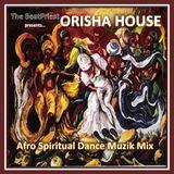 ORISHA HOUSE: Afro Spiritual Dance Muzik
