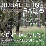 Mentha b2b Murk plus Major Oak Guestmix - Subaltern Radio 06/07/2017 on SUB.FM