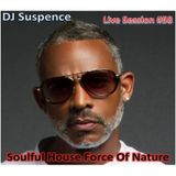 DJ Suspence FB Live #58:  Soulful House Force of Nature
