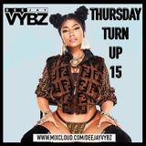 Thursday Turn Up 15 [ Hip Hop | Rnb |UK Afro ]