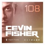 Cevin Fisher's Import Tracks Radio Vol.108