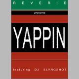 Reverie w/  DJ Slyngshot (Yappin Records) - 4th October 2014