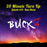 20 Minute Turn Up - Bass House (Ep. #19)