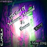 The Best Of Melbourne Minimal & Bounce (WTF) May 2014 @Cj PoLk