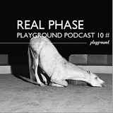 PLayground Podcast 10 # mix by Real Phase