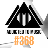 Addicted To Music radio show #368 by Silver Ivanov