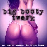 Big Booty Twerk - a 46 minute twerk & moombahton mix adventure.