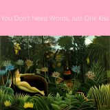 Dreamgazing 4.1 You Don't Need Words, Just One Kiss