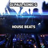 DJ PAUL SONIC G Present HOUSE BEATS