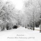 Sunrise - Promo Mix February [2014]