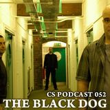 CS Podcast 052: The Black Dog
