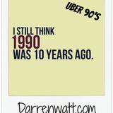 Darren's Uber 90s
