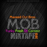 Maxxed Out Bros - Funky Fresh Dj Contest 2013 (RJSUS and LOCA DELGADO)
