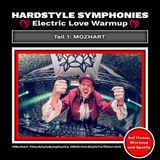 55 | Hardstyle Symphonies by Mozhart [Electric Love Festival Warmup Teil 1]