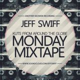 Monday Mixtape- Jeff Swiff