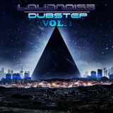 Dubstep vol 1 mixed by loudnoise