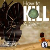 6-11-17 How To Kill A Giant - Asst. Pastor Adam Perdue