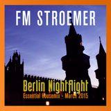 FM STROEMER - Berlin Nighflight Essential Housemix - March 2015 | www.fmstroemer.de