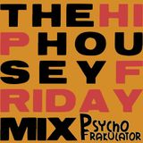 The Hip Housey Friday Mix