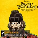 LUMBERJVCK - Beyond Wonderland SoCal 2016 Mix