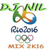 Dj Nil -  RIO 2K16 MIX