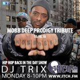 DJ TRIX - Hiphopbackintheday Show 136 - Mobb Deep Prodigy Tribute
