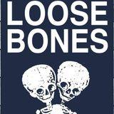 Loose Bones - 18th June 2018