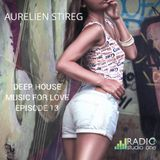 Aurelien Stireg - Deep House Music For Love Episode 14 2014-12-20