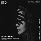 Night Shift w/ Diamondstein & Sangam - 16th April 2019